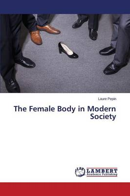 The Female Body in Modern Society
