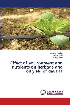 Effect of Environment and Nutrients on Herbage and Oil Yield of Davana