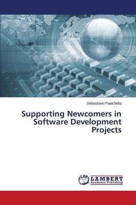 Supporting Newcomers in Software Development Projects