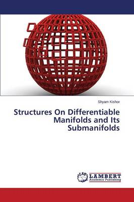 Structures on Differentiable Manifolds and Its Submanifolds