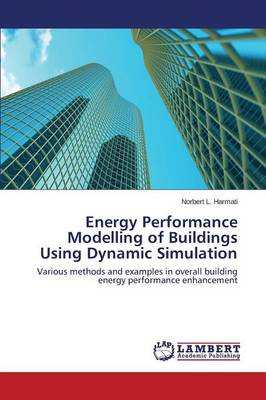 Energy Performance Modelling of Buildings Using Dynamic Simulation