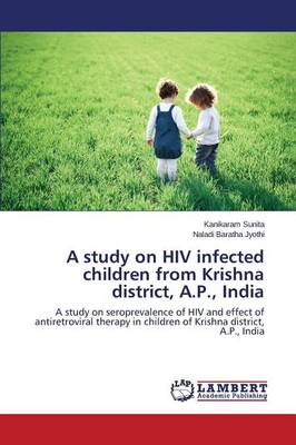 A Study on HIV Infected Children from Krishna District, A.P., India