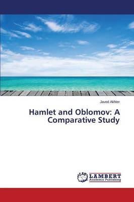 Hamlet and Oblomov: A Comparative Study