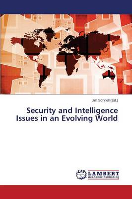 Security and Intelligence Issues in an Evolving World