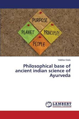 Philosophical Base of Ancient Indian Science of Ayurveda
