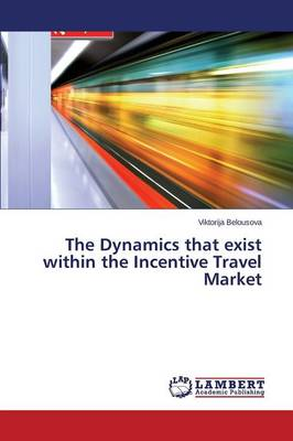 The Dynamics That Exist Within the Incentive Travel Market