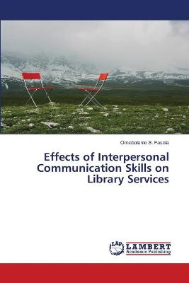 Effects of Interpersonal Communication Skills on Library Services