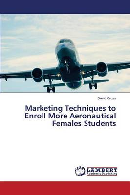 Marketing Techniques to Enroll More Aeronautical Females Students