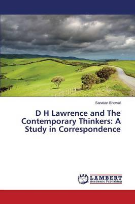 D H Lawrence and the Contemporary Thinkers: A Study in Correspondence