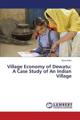 Village Economy of Dewatu: A Case Study of an Indian Village