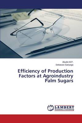 Efficiency of Production Factors at Agroindustry Palm Sugars