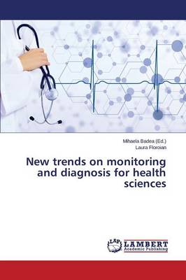 New Trends on Monitoring and Diagnosis for Health Sciences