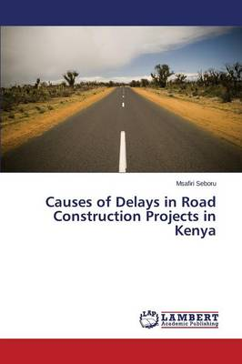 Causes of Delays in Road Construction Projects in Kenya
