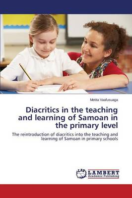 Diacritics in the Teaching and Learning of Samoan in the Primary Level