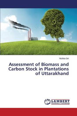 Assessment of Biomass and Carbon Stock in Plantations of Uttarakhand