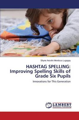 Hashtag Spelling: Improving Spelling Skills of Grade Six Pupils