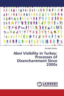 Alevi Visibility in Turkey: Processes of Disenchantment Since 2000s
