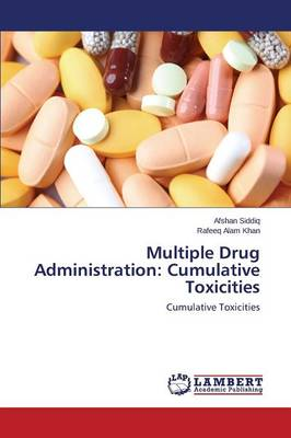 Multiple Drug Administration: Cumulative Toxicities
