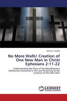 No More Walls! Creation of One New Man in Christ Ephesians 2: 11-22
