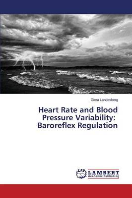 Heart Rate and Blood Pressure Variability: Baroreflex Regulation