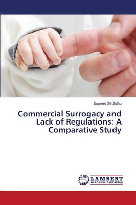 Commercial Surrogacy and Lack of Regulations: A Comparative Study