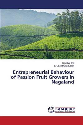 Entrepreneurial Behaviour of Passion Fruit Growers in Nagaland