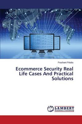 Ecommerce Security Real Life Cases and Practical Solutions