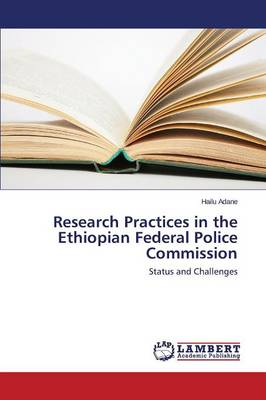 Research Practices in the Ethiopian Federal Police Commission