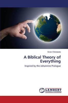A Biblical Theory of Everything