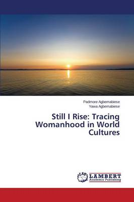 Still I Rise: Tracing Womanhood in World Cultures