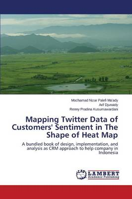 Mapping Twitter Data of Customers' Sentiment in the Shape of Heat Map