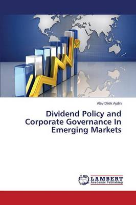 Dividend Policy and Corporate Governance in Emerging Markets