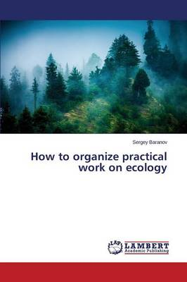 How to Organize Practical Work on Ecology