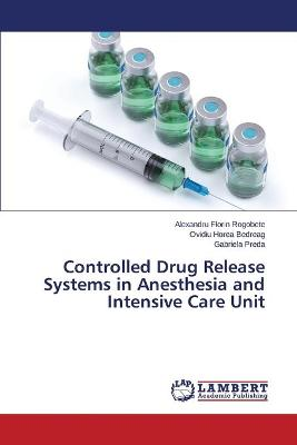 Controlled Drug Release Systems in Anesthesia and Intensive Care Unit