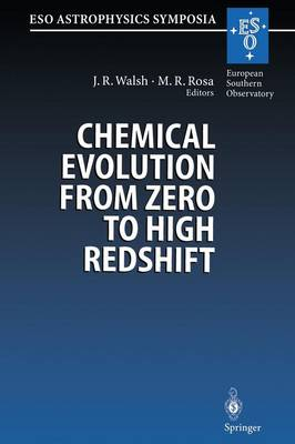 Chemical Evolution from Zero to High Redshift: Proceedings of the ESO Workshop Held at Garching, Germany, 14-16 October 1998