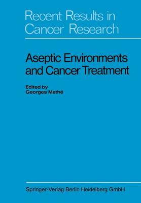 Aseptic Environments and Cancer Treatment