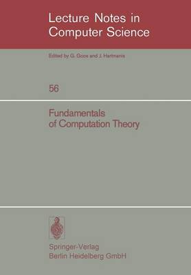Fundamentals of Computation Theory: Proceedings of the 1977 International FCT-Conference, Poznan-Kornik, Poland September 19-23, 1977