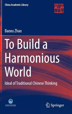 To Build a Harmonious World: Ideal of Traditional Chinese Thinking