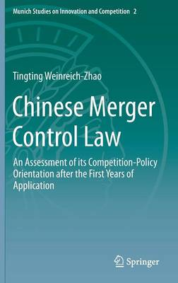 Chinese Merger Control Law: An Assessment of its Competition-Policy Orientation after the First Years of Application