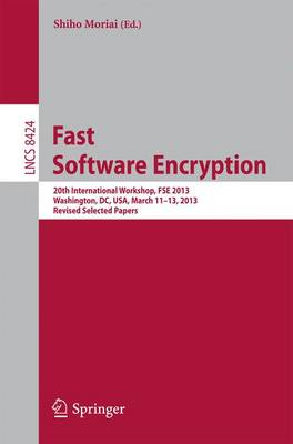 Fast Software Encryption: 20th International Workshop, FSE 2013, Singapore, March 11-13, 2013. Revised Selected Papers