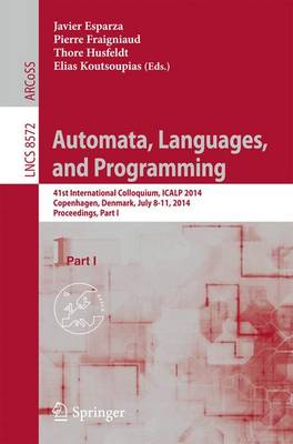 Automata, Languages, and Programming: 41st International Colloquium, ICALP 2014, Copenhagen, Denmark, July 8-11, 2014, Proceedings, Part I