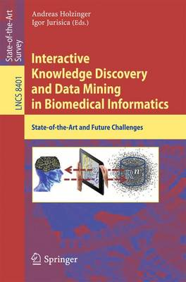 Interactive Knowledge Discovery and Data Mining in Biomedical Informatics: State-of-the-Art and Future Challenges