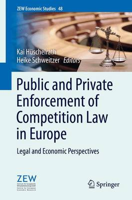 Public and Private Enforcement of Competition Law in Europe: Legal and Economic Perspectives