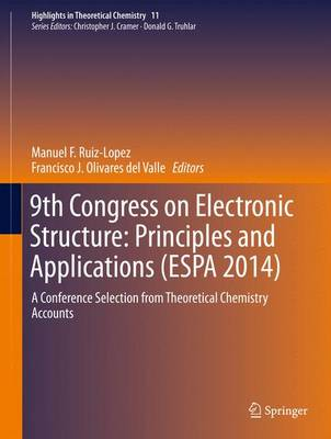 9th Congress on Electronic Structure: Principles and Applications (ESPA 2014): A Conference Selection from Theoretical Chemistry Accounts