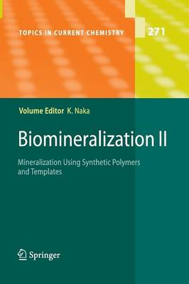 Biomineralization II: Mineralization Using Synthetic Polymers and Templates