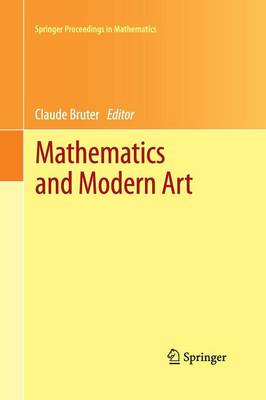 Mathematics and Modern Art: Proceedings of the First ESMA Conference, Held in Paris, July 19-22, 2010