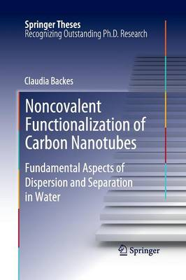 Noncovalent Functionalization of Carbon Nanotubes: Fundamental Aspects of Dispersion and Separation in Water