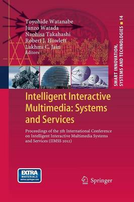 Intelligent Interactive Multimedia: Systems and Services: Proceedings of the 5th International Conference on Intelligent Interactive Multimedia Systems and Services (Iimss 2012)