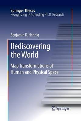 Rediscovering the World: Map Transformations of Human and Physical Space