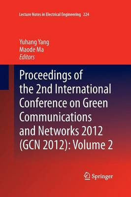Proceedings of the 2nd International Conference on Green Communications and Networks 2012 (Gcn 2012): Volume 2